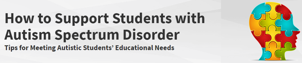 How to Support Students with Autism Spectrum Disorder